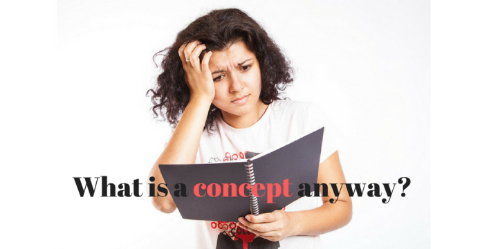 So what is a concept anyway?